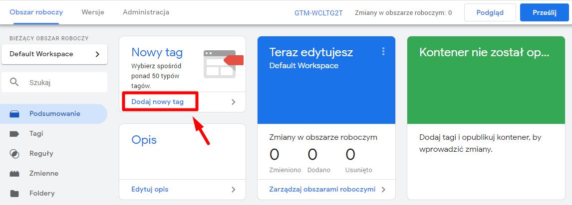 Dodawanie nowego tagu w menadżerze tagów Google